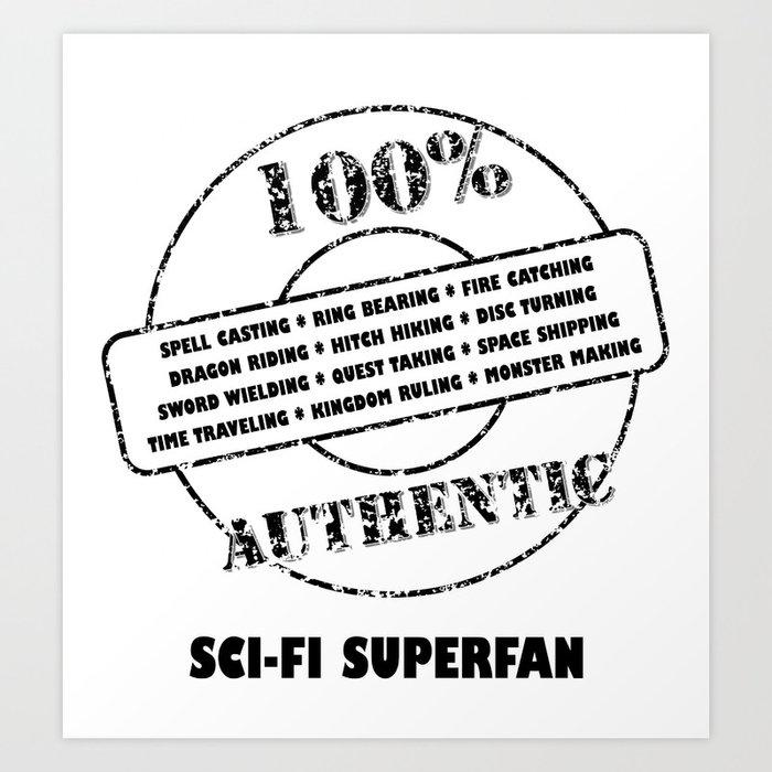 AuthenticSciFi Superfan Art Print by offthepathcreative