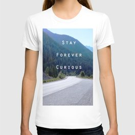Stay Forever Curious T-shirt