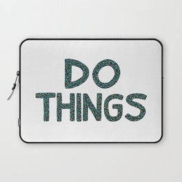 Do Things Laptop Sleeve