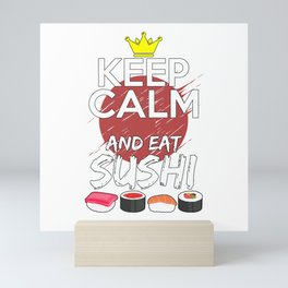 Keep Calm And Eat Sushi Mini Art Print