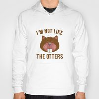 otters Hoodies featuring I'm Not Like The Otters by AmazingVision