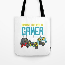 trust me i'm a gamer Tote Bag