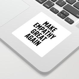 Make Empathy Great Again Sticker