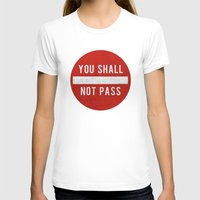 lotr T-shirts featuring you shall not pass by jerbing