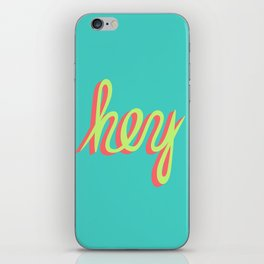hey iPhone Skin
