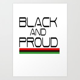 BLACK AND PROUD Art Print