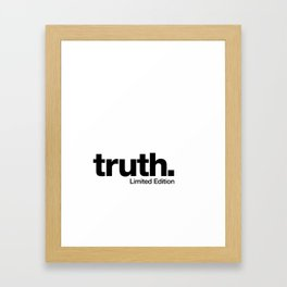 truth. {Limited Edition} Framed Art Print