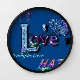 Love Triumphs Over HATE Wall Clock