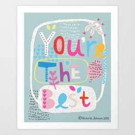 You're the Best Art Print