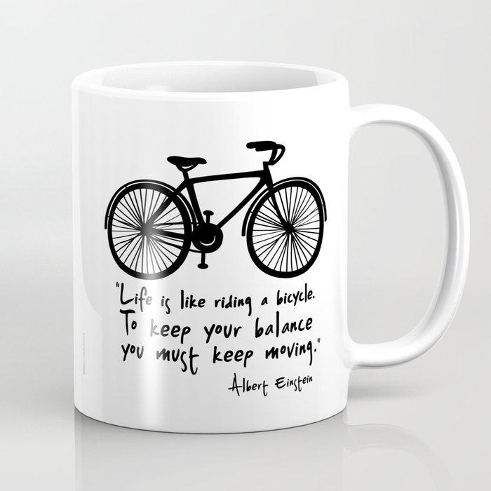 Life Is Like Riding A Bicycle Coffee Mug By