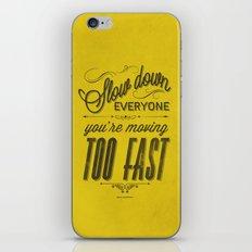 Slow down iPhone & iPod Skin