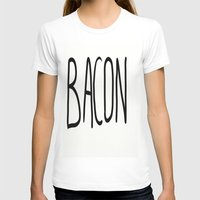 bacon T-shirts featuring Bacon by Kaylabeaisaflea