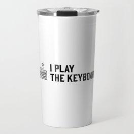I play the keyboard Travel Mug