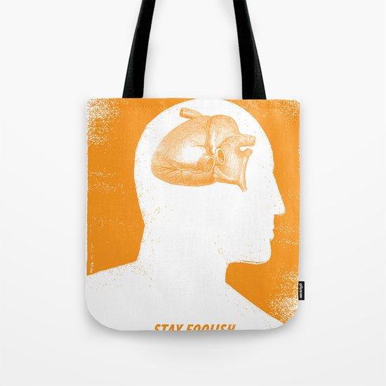 Stay Foolish Tote Bag