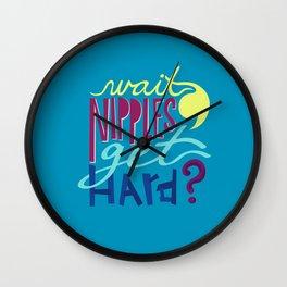 Wait, Nipples Get Hard? Wall Clock
