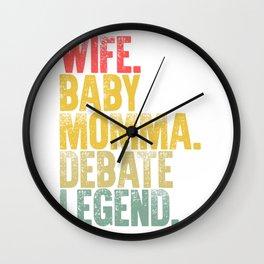 Best Mother Women Funny Gift T Shirt Wife Baby Momma Debate Legend Wall Clock
