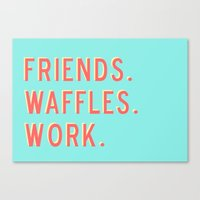 parks and rec Canvas Prints featuring PARKS AND REC FRIENDS WAFFLES WORK by comesatyoufast