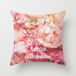 The Sound of Heroin Withdrawal Throw Pillow