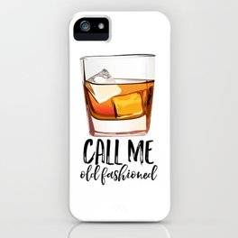 Alcohol Gift,Old Fashioned,Fashionista Party Decoration,Man cave,Gift For Husband,Call Me Old iPhone Case