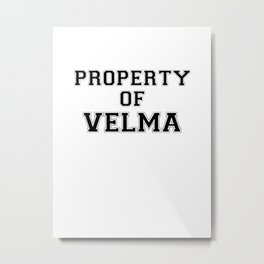 Property of VELMA Metal Print
