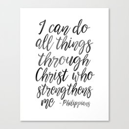 I Can Do All Things Through Christ Who Strengthens Me, Philippians Quote,Christian Art,Bible Verse,H Canvas Print