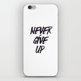 Never give up quote inspirational typography iPhone Skin