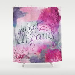 Sweet Dreams I Shower Curtain