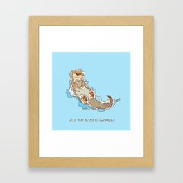 Will you be my otter half? Framed Art Print