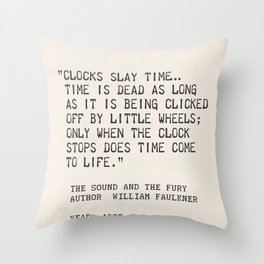 Author William Faulkner quote from: The Sound and the Fury Throw Pillow