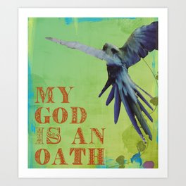 My God is An Oath Art Print