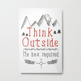 Think Outside - No Box Required Metal Print