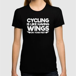 Cycling is Like having Wings on Your Feet T-Shirt T-shirt
