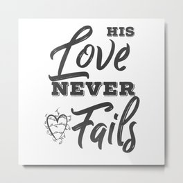 Gods Love Never Fails Christian Quote Metal Print