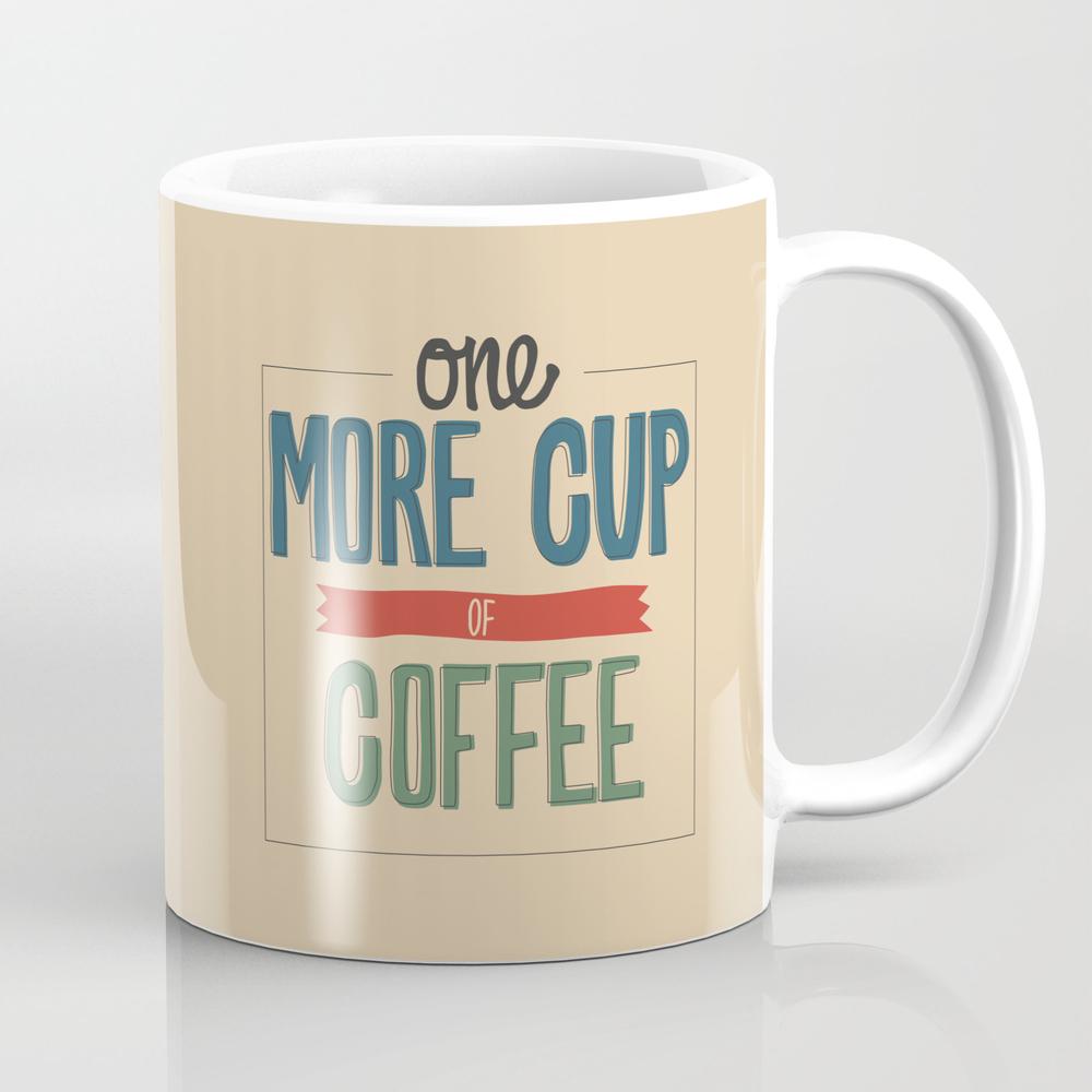 One More Cup Of Coffee Mug by Yellowcrown MUG1874430