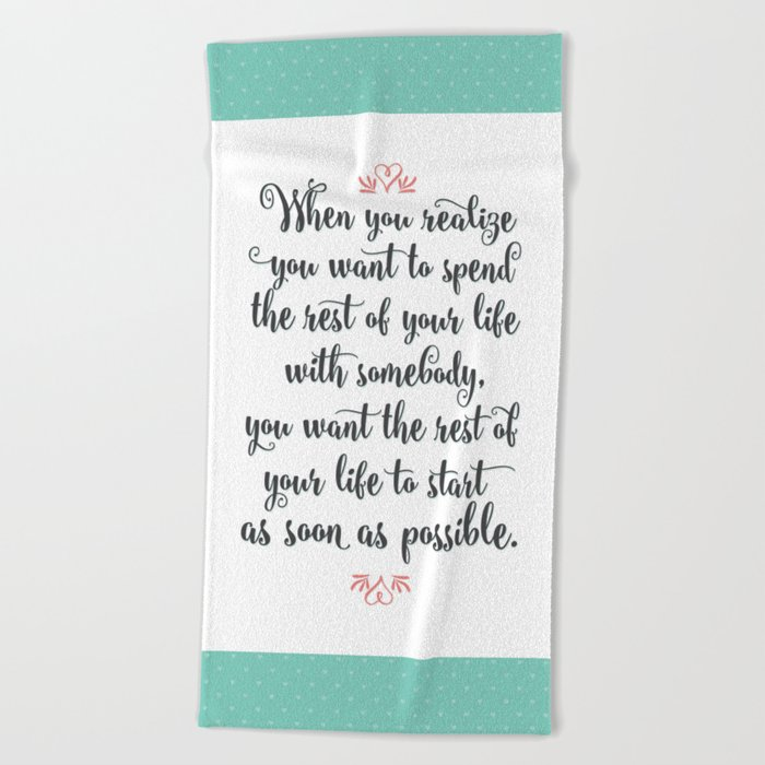 Quote from When Harry Met Sally Beach Towel