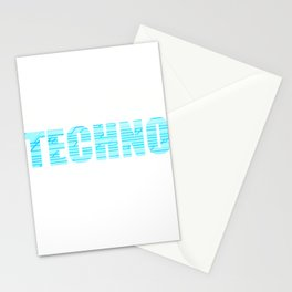 """All You Need Is Techno"" for techno dependents like you! Makes a nice tee to mock your friends too!  Stationery Cards"