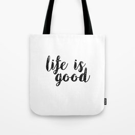 Life Motto,IFE Is GOOD,Life Quote,Inspirational Quote,Motivational Poster,Positive Quote,Be Happy,Qu Tote Bag