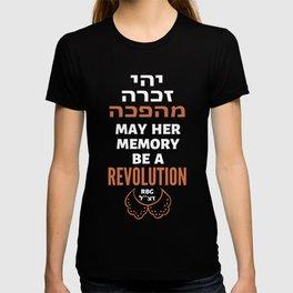 Justice Ruth Bader Ginsburg - May Her Memory Be a REVOLUTION! T-shirt