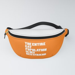 Entire Cat Population Funny Quote Fanny Pack