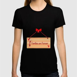 Families Are Forever Sign T-shirt