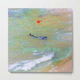 swim with me Metal Print