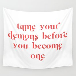 tame your demons Wall Tapestry