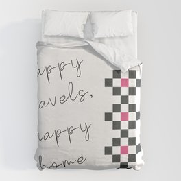 Happy travels, happy home Duvet Cover