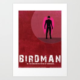 Birdman or (The Unexpected Virtue of Ignorance) Art Print
