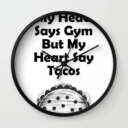 My Heart Say Tacos Gym - Fitness Gifts Wall Clock