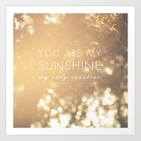 you are my sunshine Art Prints featuring You Are My Sunshine by Sandra Arduini