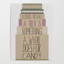 Arrested Development : A Trick is Something a Whore Does for Candy!  Poster