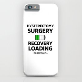 Hysterectomy Recovery   Uterus Removal Surgery iPhone Case