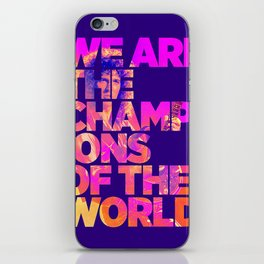 We are the champions of the world iPhone Skin