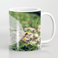 not all who wander are lost Mugs featuring 'Not all who wander are lost..' by Dee Reimer